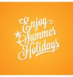 summer holidays vintage lettering background vector image