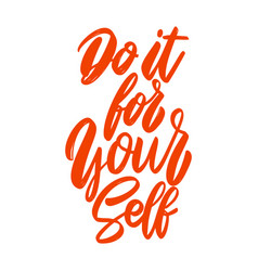 do it for yourself lettering phrase on white vector image