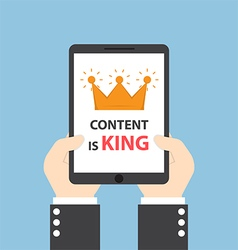 Hands holding tablet with words CONTENT IS KING vector image