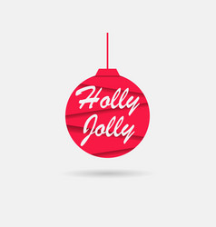 holly jolly greeting card with christmas ball vector image