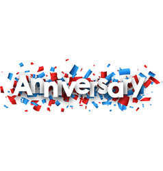 anniversary banner with colorful confetti vector image