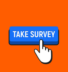 hand mouse cursor clicks the take survey button vector image