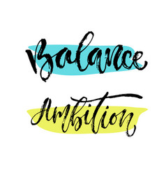 Inspirational calligraphy balance and ambition vector