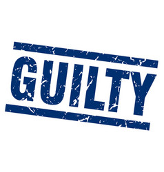 Square grunge blue guilty stamp vector