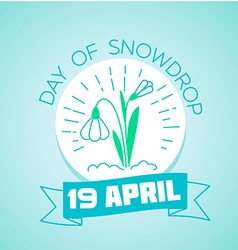 19 April Day of Snowdrop vector image vector image