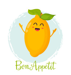 bright poster with cute funny lemon bon appetit vector image