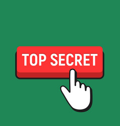 hand mouse cursor clicks the top secret button vector image