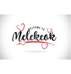 Melekeok welcome to word text with handwritten vector