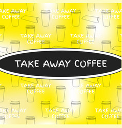 take away coffee design vector image