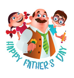 greeting card to happy fathers day dad with vector image