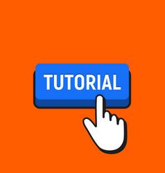 Hand mouse cursor clicks the tutorial button vector