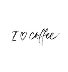 I love coffee modern quote brush calligraphy vector