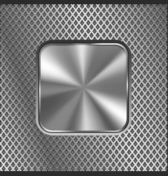 Metal square button on stainless steel perforated vector