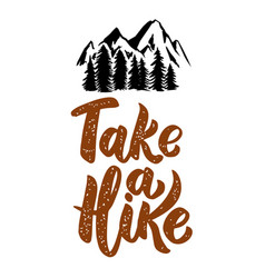 take a hike lettering phrase isolated on white vector image