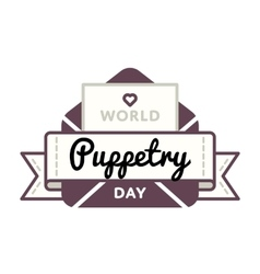 World Puppetry day greeting emblem vector
