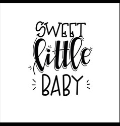 Baby born motivational quote hand drawn typography vector
