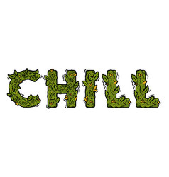 Lettering design weed inscription chill vector