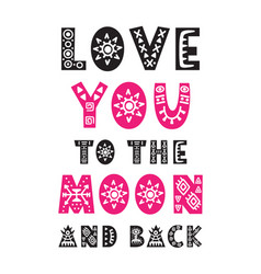 love you to the moon and back trendy quote vector image