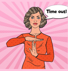 Pop art woman showing time out hand gesture sign vector