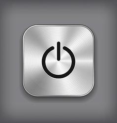 Power icon - metal app button vector image vector image