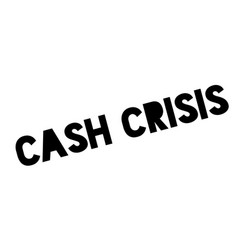 Cash crisis rubber stamp vector