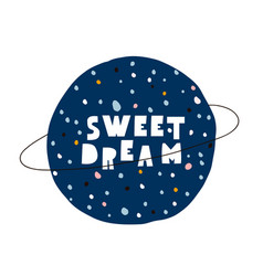 Sweet dream creative lettering concept childish vector