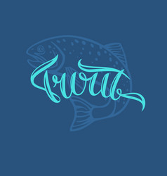 brown trout modern hand drawn lettering phrase vector image