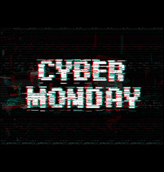 glitch effect white letters cyber monday vector image