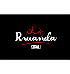rwanda country on black background with red love vector image