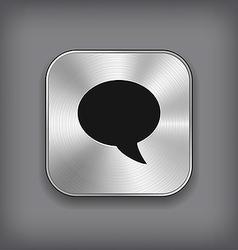 Speech icon - metal app button vector image