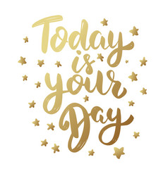 today is your day lettering phrase isolated vector image