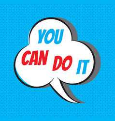 you can do it motivational and inspirational vector image
