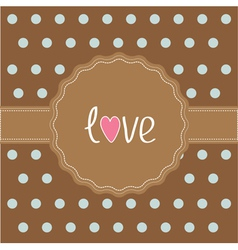 Brown ribbon and label with word love Card vector image
