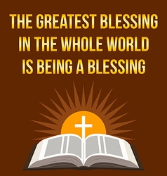 Christian motivational quote The greatest blessing vector image