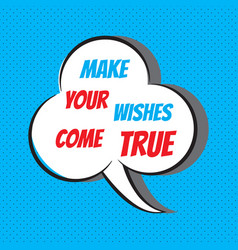 make your wishes come true motivational and vector image