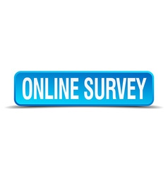 online survey blue 3d realistic square isolated vector image vector image