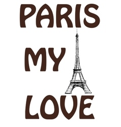 Paris my love The words on a colorful watercolor vector