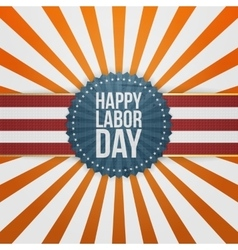 Happy Labor Day greeting Badge vector image