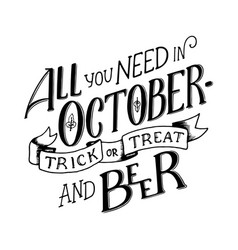 lettering quote all you need in october - trick vector image