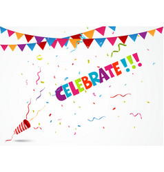 Celebrate out of party popper with confetti and bu vector image