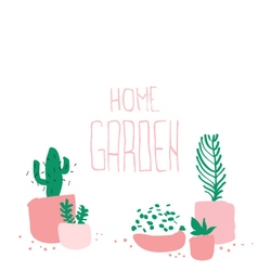 Home garden words with potted plants at the bottom vector image vector image