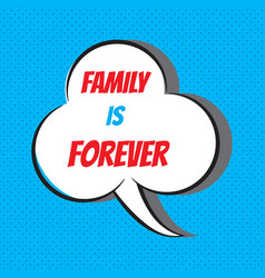Family is forever motivational and inspirational vector