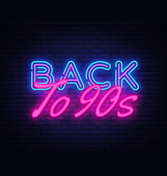 Back to 90s neon text retro back to 90s vector