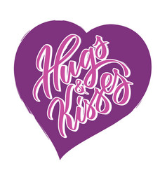 hugs and kisses writing - valentine lettering vector image