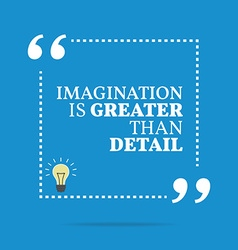 Inspirational motivational quote Imagination is vector