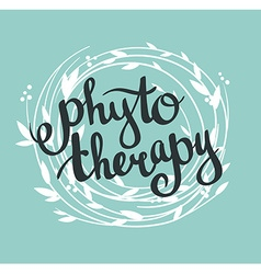 Phytotherapy background Stylish lettering in the vector