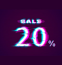glitched sale up to 20 off distorted glitch style vector image