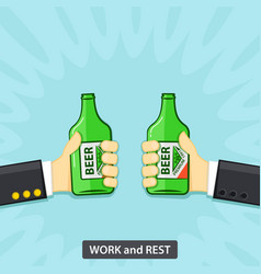 two hands holding the beer bottle work and rest vector image