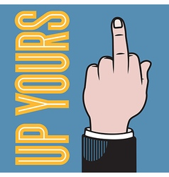 Up yours hand vector image