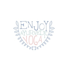 Enjoy Ayurvedic Yoga Hand Drawn Promotion Sign vector